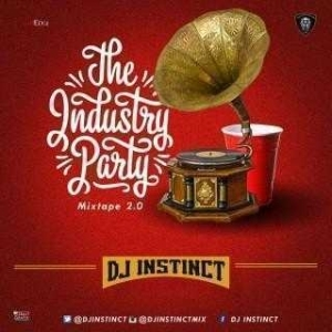 Dj Instinct - The Industry Party Mixtape 2.0 Mixtape